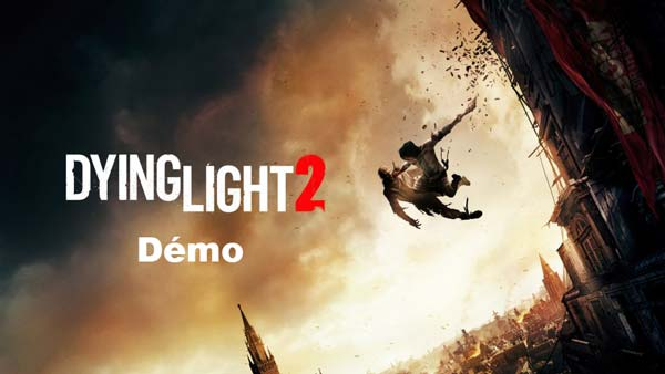Dying Light 2 Démo Gratuit